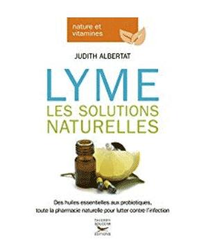 Albertat Judith - Lyme les solutions naturelles